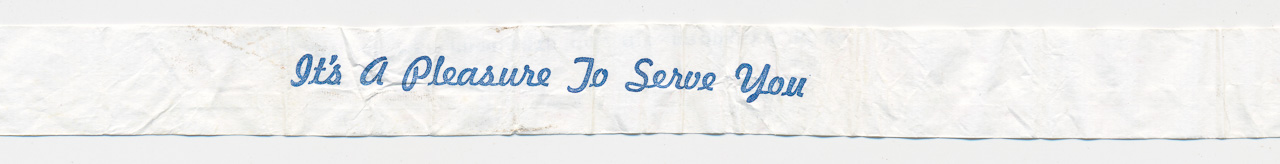 "Drinking-straw wrapper inscribed ""It's A Pleasure To Serve You"""
